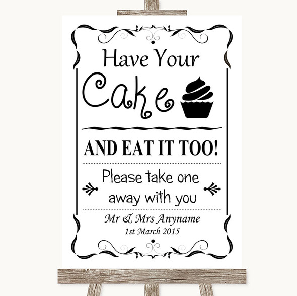 Black & White Have Your Cake & Eat It Too Personalised Wedding Sign