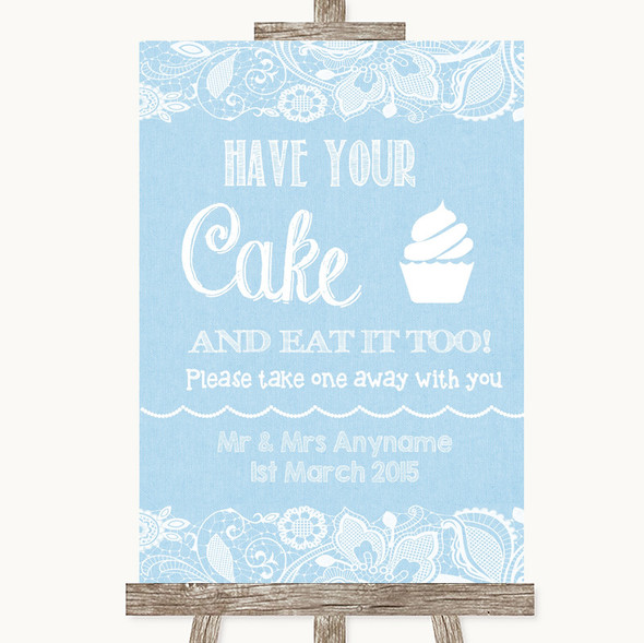 Blue Burlap & Lace Have Your Cake & Eat It Too Personalised Wedding Sign