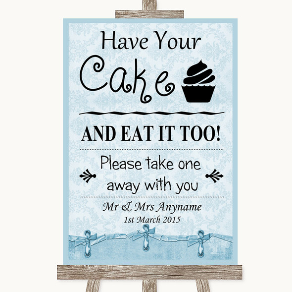 Blue Shabby Chic Have Your Cake & Eat It Too Personalised Wedding Sign