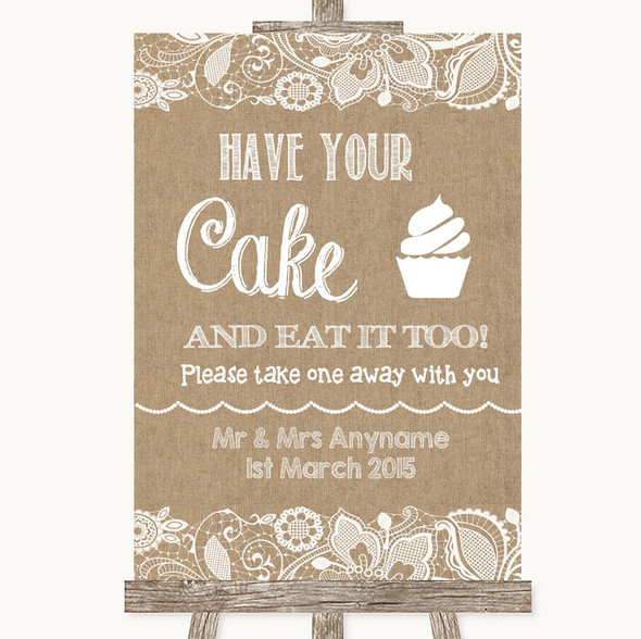 Burlap & Lace Have Your Cake & Eat It Too Personalised Wedding Sign