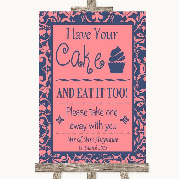 Coral Pink & Blue Have Your Cake & Eat It Too Personalised Wedding Sign