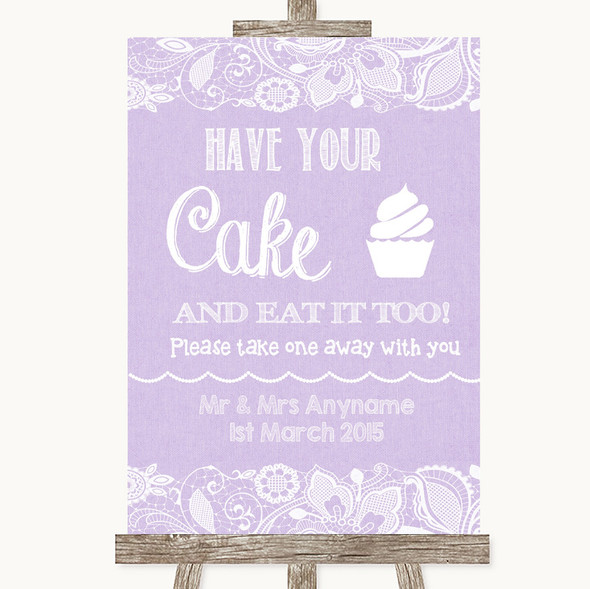 Lilac Burlap & Lace Have Your Cake & Eat It Too Personalised Wedding Sign