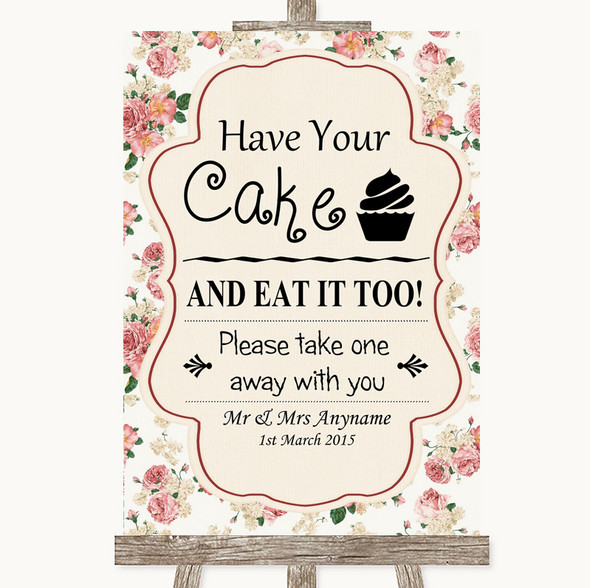 Vintage Roses Have Your Cake & Eat It Too Personalised Wedding Sign