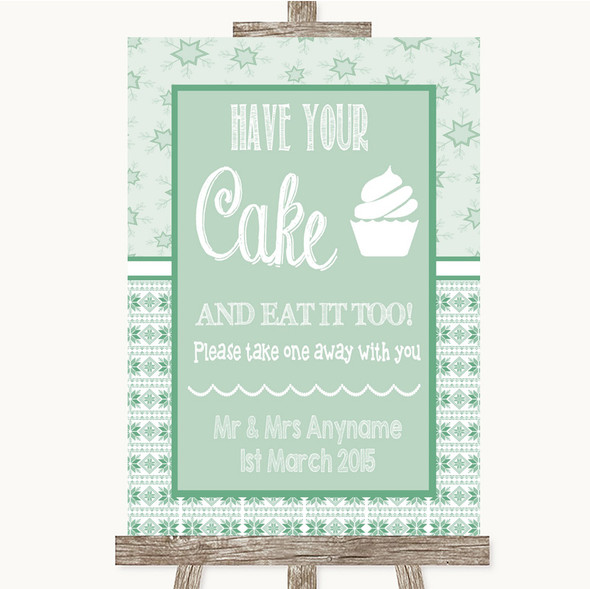 Winter Green Have Your Cake & Eat It Too Personalised Wedding Sign