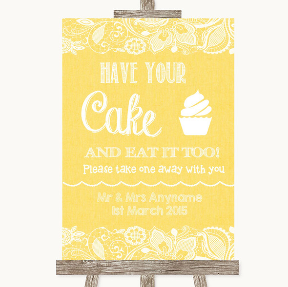 Yellow Burlap & Lace Have Your Cake & Eat It Too Personalised Wedding Sign