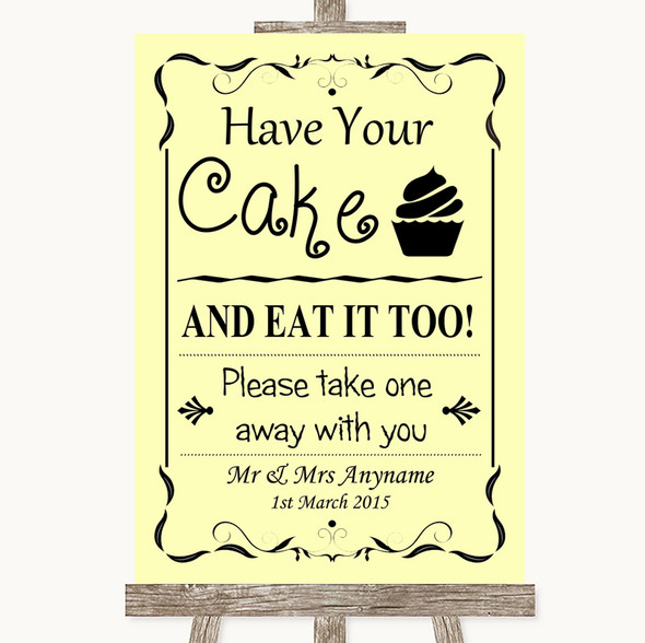 Yellow Have Your Cake & Eat It Too Personalised Wedding Sign
