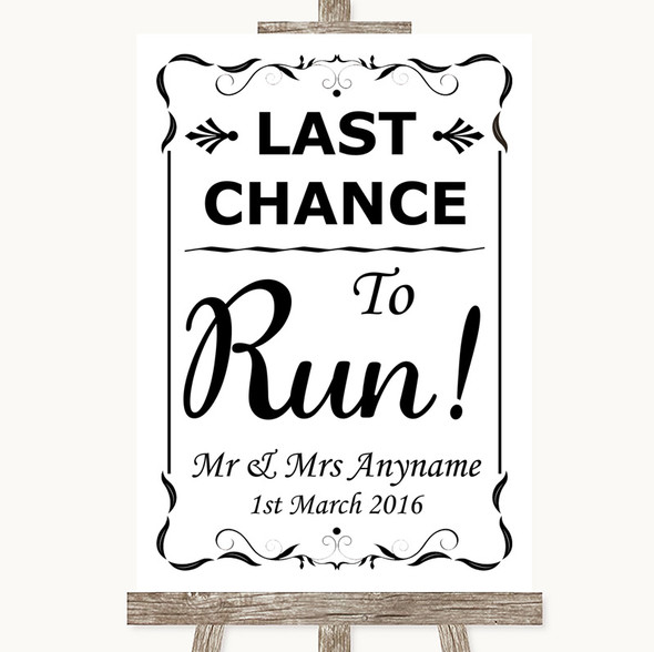 Black & White Last Chance To Run Personalised Wedding Sign