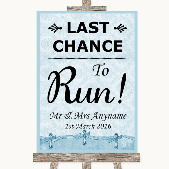 Blue Shabby Chic Last Chance To Run Personalised Wedding Sign