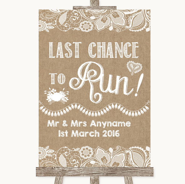 Burlap & Lace Last Chance To Run Personalised Wedding Sign