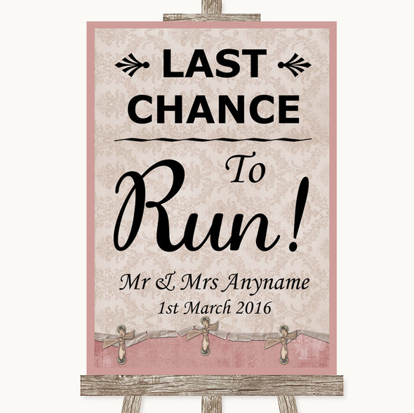 Pink Shabby Chic Last Chance To Run Personalised Wedding Sign