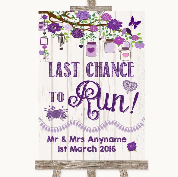 Purple Rustic Wood Last Chance To Run Personalised Wedding Sign