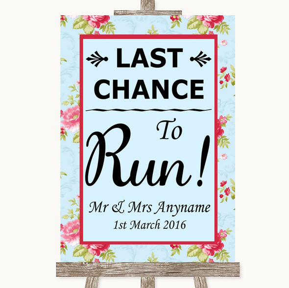 Shabby Chic Floral Last Chance To Run Personalised Wedding Sign