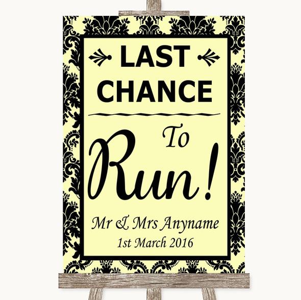 Yellow Damask Last Chance To Run Personalised Wedding Sign
