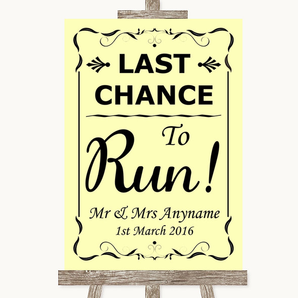 Yellow Last Chance To Run Personalised Wedding Sign