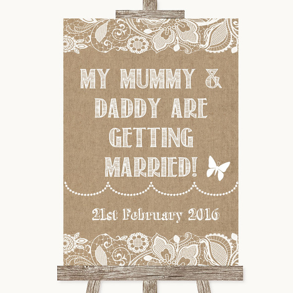 Burlap & Lace Mummy Daddy Getting Married Personalised Wedding Sign