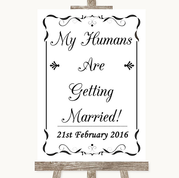 Black & White My Humans Are Getting Married Personalised Wedding Sign