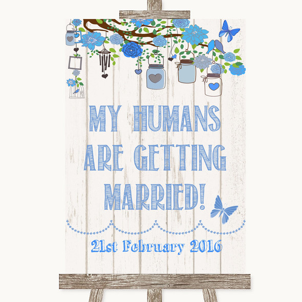 Blue Rustic Wood My Humans Are Getting Married Personalised Wedding Sign