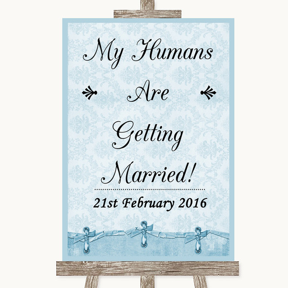 Blue Shabby Chic My Humans Are Getting Married Personalised Wedding Sign