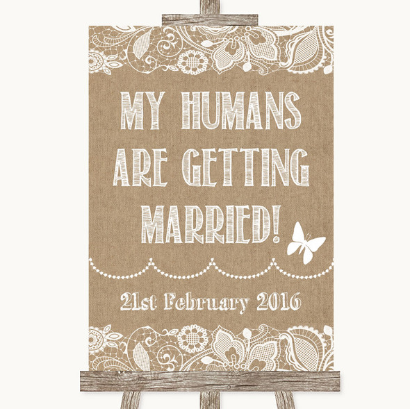 Burlap & Lace My Humans Are Getting Married Personalised Wedding Sign