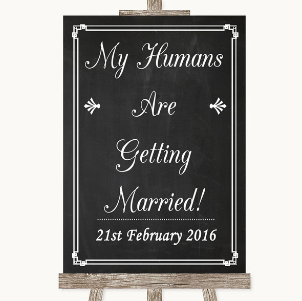 Chalk Style My Humans Are Getting Married Personalised Wedding Sign
