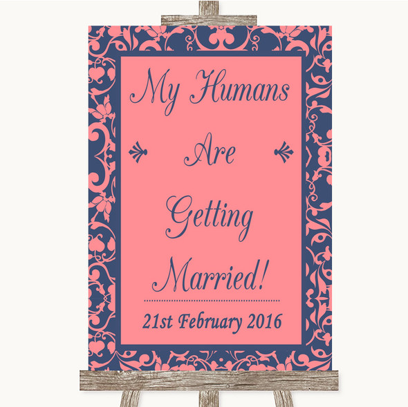 Coral Pink & Blue My Humans Are Getting Married Personalised Wedding Sign