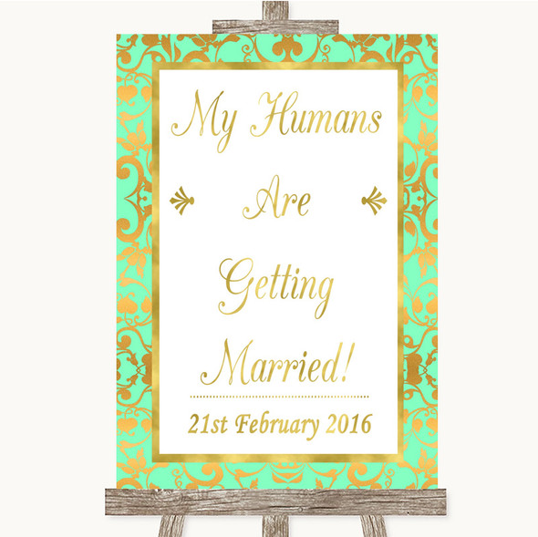 Mint Green & Gold My Humans Are Getting Married Personalised Wedding Sign