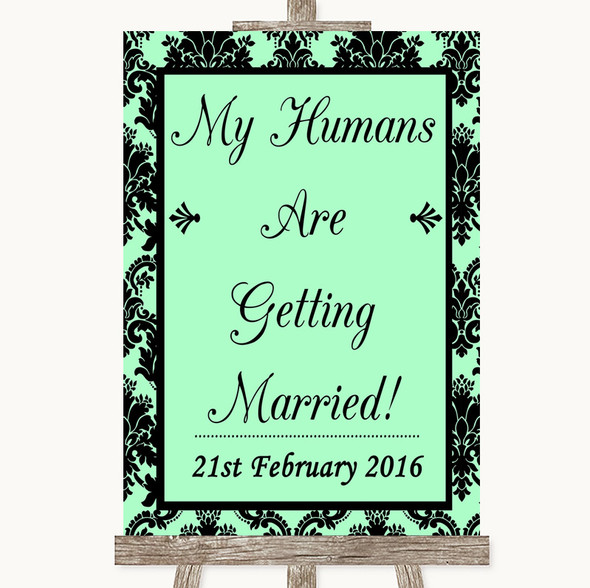 Mint Green Damask My Humans Are Getting Married Personalised Wedding Sign