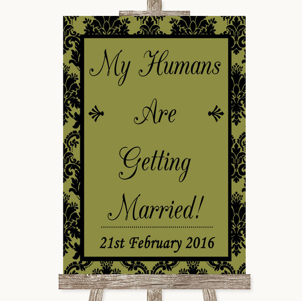 Olive Green Damask My Humans Are Getting Married Personalised Wedding Sign