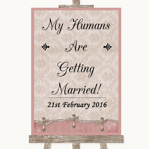 Pink Shabby Chic My Humans Are Getting Married Personalised Wedding Sign