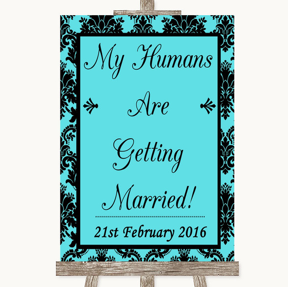 Tiffany Blue Damask My Humans Are Getting Married Personalised Wedding Sign