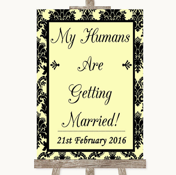 Yellow Damask My Humans Are Getting Married Personalised Wedding Sign