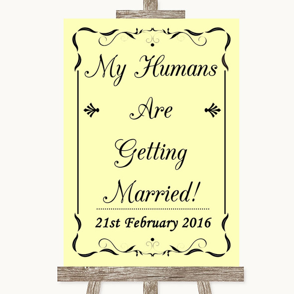 Yellow My Humans Are Getting Married Personalised Wedding Sign