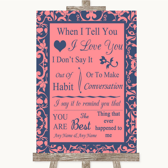 Coral Pink & Blue When I Tell You I Love You Personalised Wedding Sign
