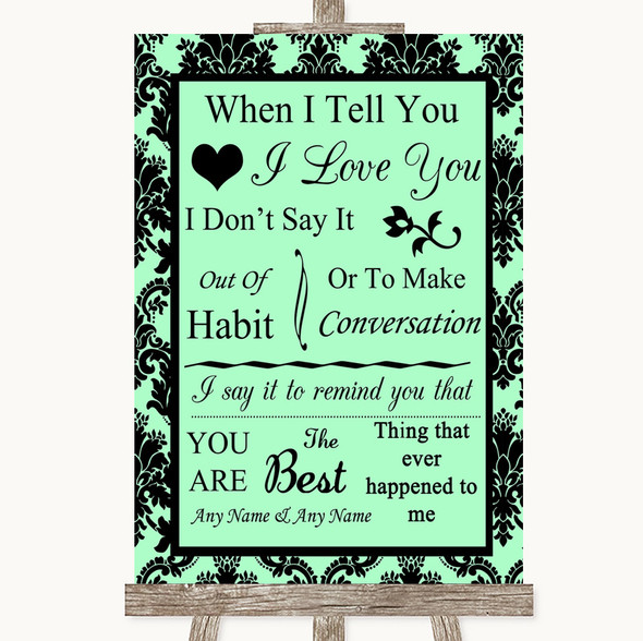 Mint Green Damask When I Tell You I Love You Personalised Wedding Sign