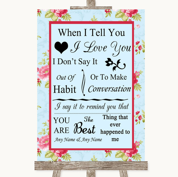 Shabby Chic Floral When I Tell You I Love You Personalised Wedding Sign