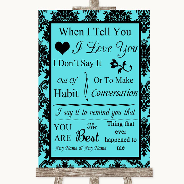 Tiffany Blue Damask When I Tell You I Love You Personalised Wedding Sign