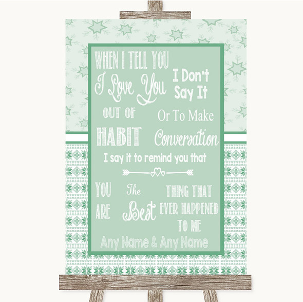 Winter Green When I Tell You I Love You Personalised Wedding Sign