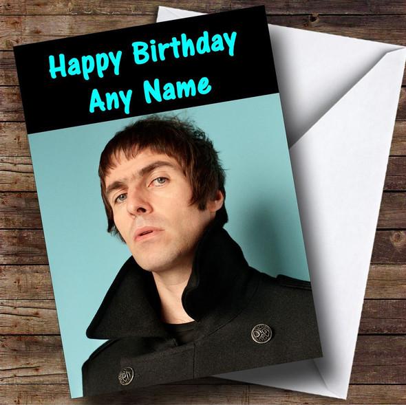 Liam Gallagher Personalised Birthday Card