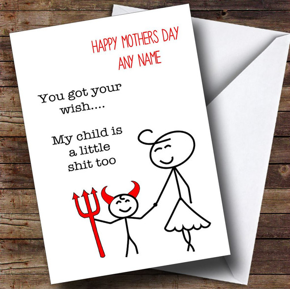 Funny You Got Your Wish Personalised Mothers Day Card