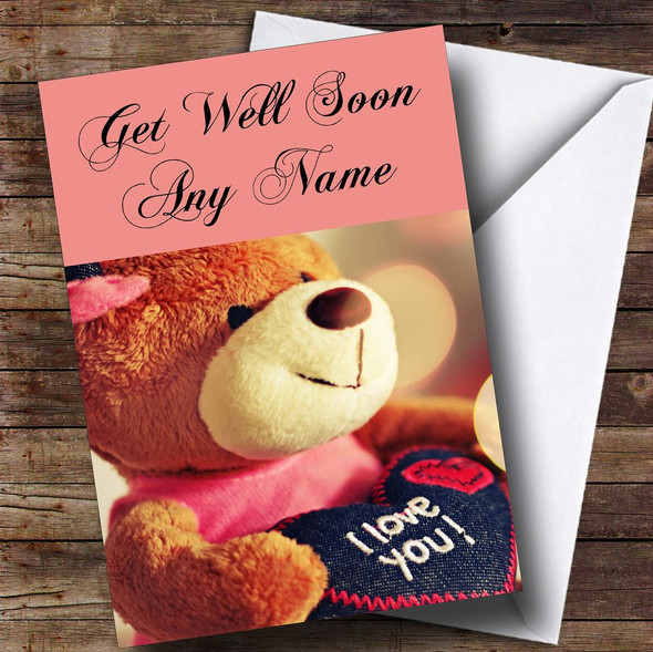 I Love You Teddy Personalised Get Well Soon Card