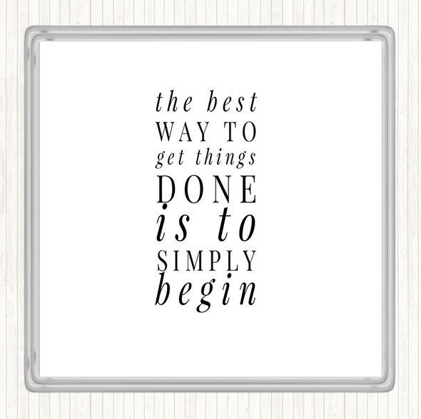 White Black To Get Things Done Simply Begin Quote Drinks Mat Coaster