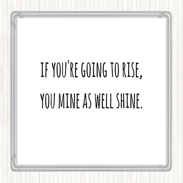 White Black Going To Rise Quote Drinks Mat Coaster