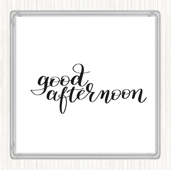 White Black Good Afternoon Quote Drinks Mat Coaster
