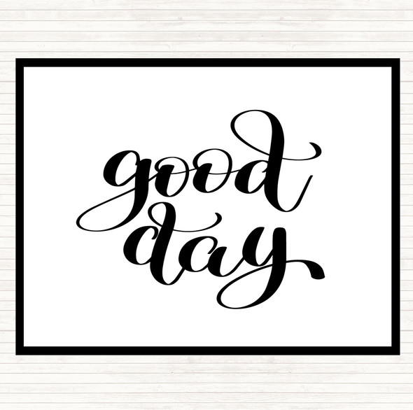 White Black Good Day Quote Dinner Table Placemat