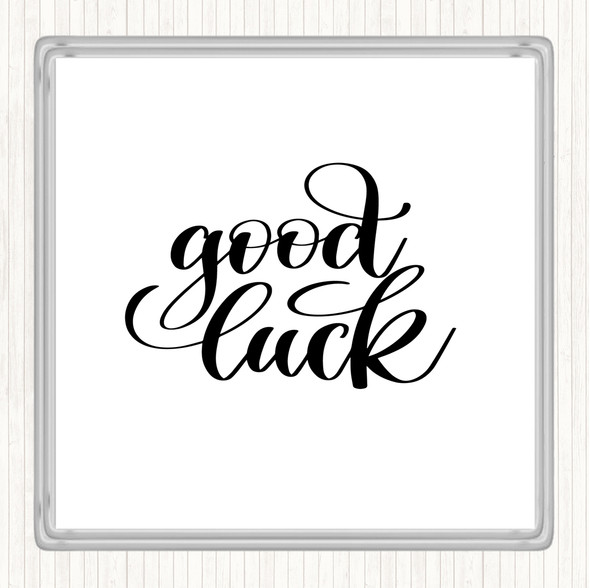 White Black Good Luck Quote Drinks Mat Coaster