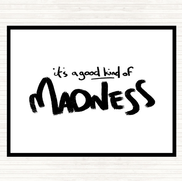 White Black Good Madness Quote Dinner Table Placemat