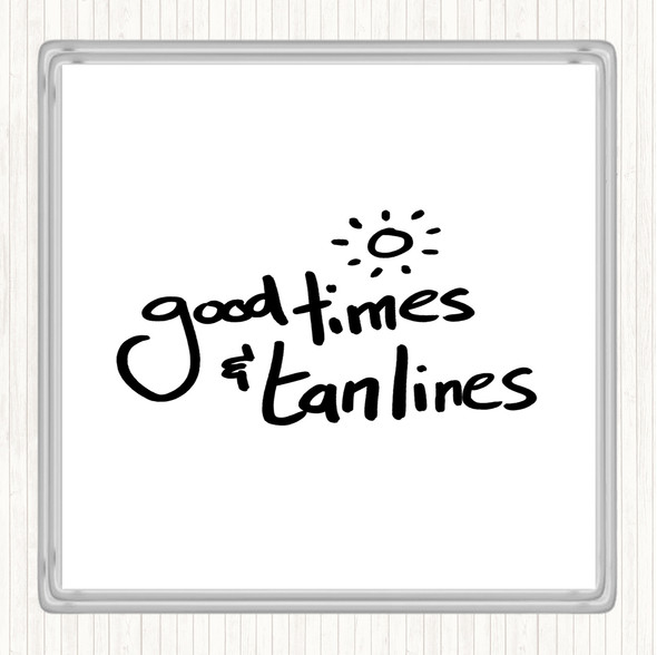 White Black Good Times Tan Lines Quote Drinks Mat Coaster
