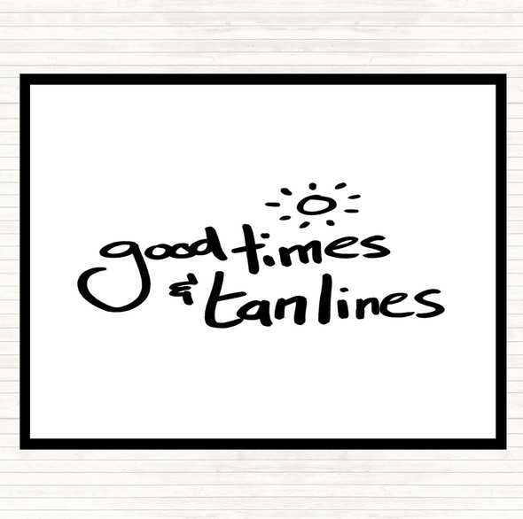 White Black Good Times Tan Lines Quote Dinner Table Placemat
