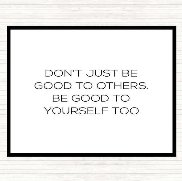 White Black Good To Others Quote Dinner Table Placemat