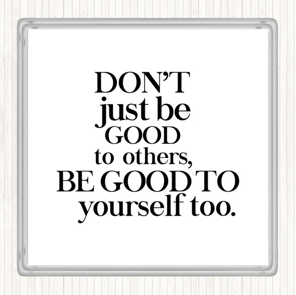 White Black Good To Yourself Quote Drinks Mat Coaster